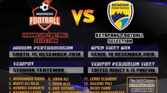 Bangkitkan Sepakbola Ketapang, Gelar Pertandingan Ketapang vs Indonesia Selection