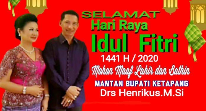 Iklan Idul Fitri 1441 H Mantan Bupati Ketapang Drs Henrikus M.Si